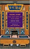 Peking Story: The Last Days of Old China (New York Review Books Classics)