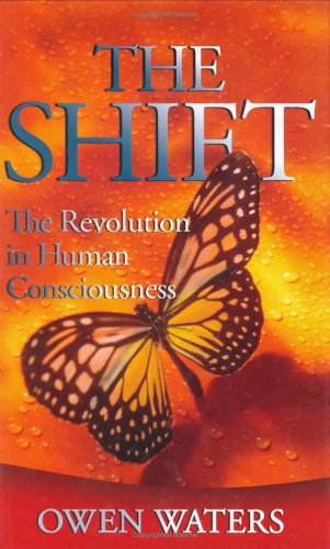 The Shift: The Revolution in Human Consciousness by Infinite Being Publishing, LLC