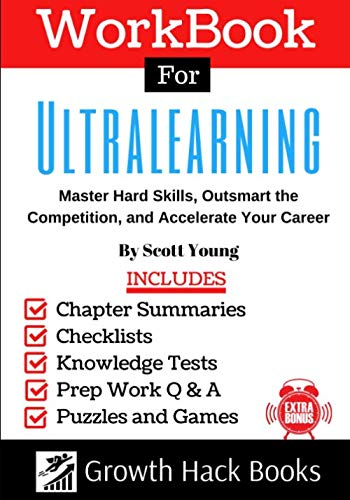 Workbook for Ultralearning: Master Hard Skills, Outsmart the Competition, and Accelerate Your Career