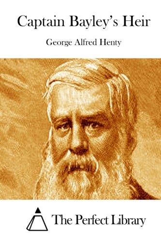 Captain Bayley's Heir (Perfect Library) ebook