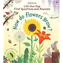 First Lift-The-flap Q&a How Do Flowers Grow?