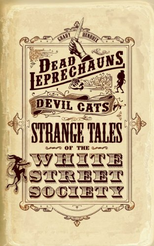 Dead Leprechauns & Devil Cats: Strange Tales of the White Street Society
