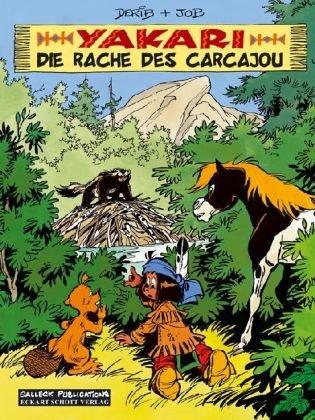Yakari 26: Die Rache des Carcajou Broschiert – März 2009 Dérib Job Eckart Schott Salleck Publications