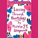 Loving Through Heartsongs Audiobook by Mattie J. T. Stepanek Narrated by Mattie J. T. Stepanek