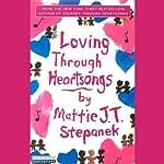 Loving Through Heartsongs | Mattie J. T. Stepanek