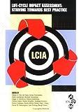 Life-Cycle Impact Assessement, Helias A. Udo de Haes, Goran Finnveden, Mark Goedkoop, 1880611546
