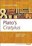 Cratylus : Argument, Form, and Structure, Riley, Michael W., 9042018755