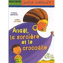 Anaël, la sorcière et le crocodile [ancienne édition]