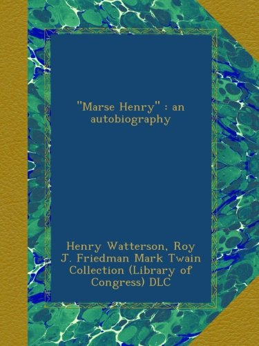 """""""Marse Henry"""" : an autobiography ebook"""