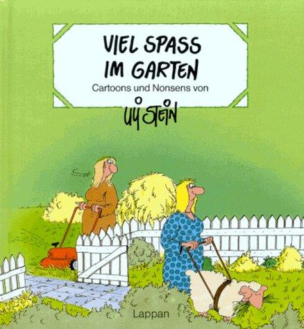 Viel Spaß im Garten. Cartoons und Nonsens Gebundenes Buch – Januar 1999 Uli Stein Lappan Verlag GmbH 3890823963 Comics & Mangas