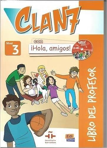 Clan 7 Con Hola Amigos 3 : Tutor Book: Libro Del Profesor PDF Descarga gratuita