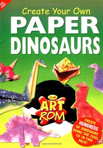 Create Your Own Paper Dinosaurs (Art ROM S.)