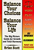 Balance Your Choices - Balance Your Life, Brian Scott, 0965674789