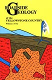 Roadside Geology of the Yellowstone Country, William J. Fritz, 087842170X