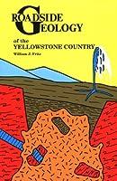 Roadside Geology of the Yellowstone Country (Roadside Geology Series)