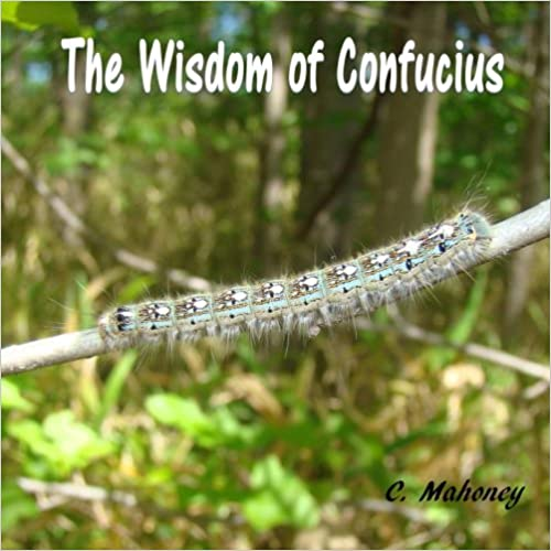 The Wisdom of Confucius (Wildlife Brought to Life Series) (Volume 5)