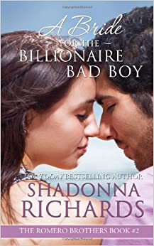 A Bride for the Billionaire Bad Boy: Volume 2 (The Romero Brothers)