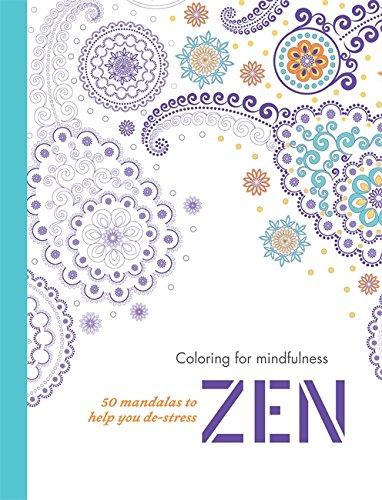 Zen: 50 mandalas to help you de-stress (Coloring for mindfulness)