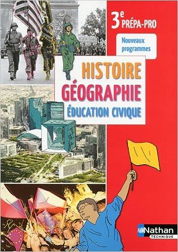 Lire en ligne Histoire- Géographie- Education civique - 3e Prépa Pro pdf epub