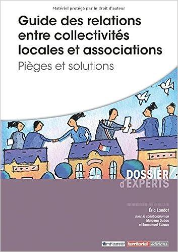 Livre Guide des relations entre collectivités locales et associations - Pièges et solutions pdf, epub