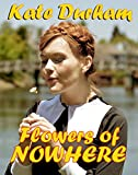 Flowers of Nowhere: A Historical Amish Romance