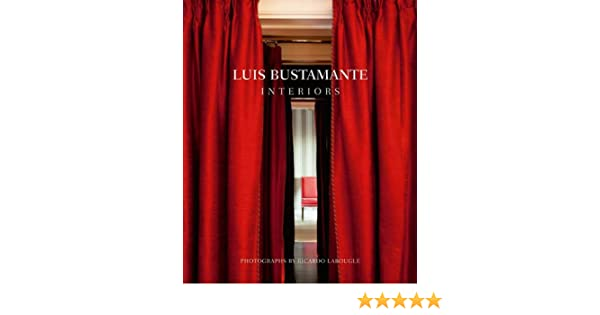 amazoncom luis bustamante interiors 9788495241887 ana domnguez ricardo labougle ediciones el viso and luis bustamante books