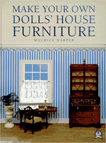 Make Your Own Dolls\' House Furniture: Maurice Harper: 9780946819591 ...