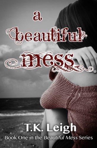 Beautiful Mess T K Leigh