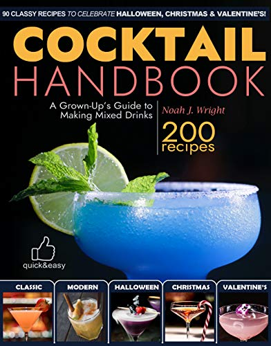 Halloween Cocktail Drinks Recipes (The COCKTAIL HANDBOOK: A Grown-Up's Guide to Making Mixed Drinks (Cocktail Book, Bartender Book, Mixology Book, Christmas Cocktails, Halloween Cocktails, Valentine's)