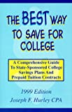 The Best Way to Save for College : A Comprehensive Guide to State-Sponsored College Savings Plans and Prepaid Tuition Contracts
