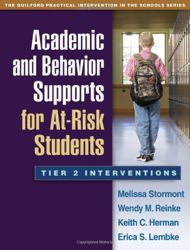 - Academic and Behavior Supports for At-Risk Students: Tier 2 Interventions (The Guilford Practical Intervention in the Schools Series)