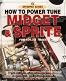How to Power Tune the MG Midget and Austin-Healey Sprite, Stapleton, Daniel, 1874105685
