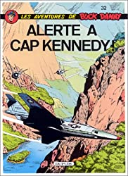 Buck Danny, tome 32 : Alerte à Cap Kennedy