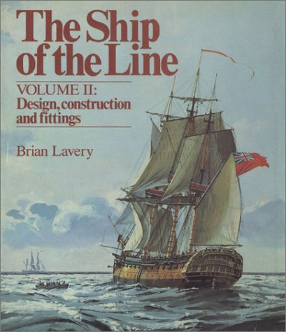 Ship of the Line, Vol. 2: Design, Construction and Fittings