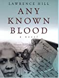 Any Known Blood, Lawrence Hill, 0688162088