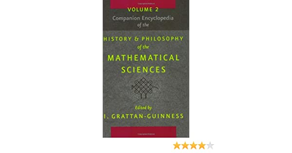 Companion encyclopedia of the history and philosophy of the mathematical sciences, Volume 2