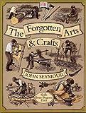 Forgotten Arts & Crafts