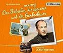 Der Fälscher, die Spionin und der Bombenbauer Hörbuch von Alex Capus Gesprochen von: Ulrich Noethen