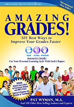Amazing Grades:101 Best Ways to Improve Your Grades Faster (Instant Learning Series Book 2) by [Wyman, Pat]