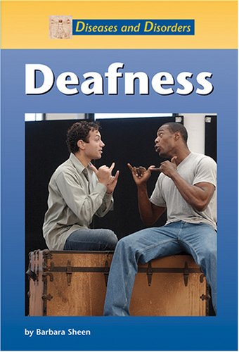 Deafness (Diseases and Disorders)