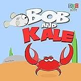 Bob and Kale