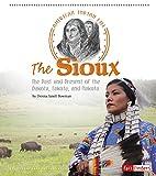 The Sioux: The Past and Present of the Dakota, Lakota, and Nakota (American Indian Life)