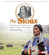 The Sioux: The Past and Present of the Dakota, Lakota, and Nakota (American Indian Life)