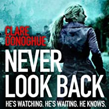 Never Look Back: DI Mike Lockyer, Book 1 Audiobook by Clare Donoghue Narrated by Karl Prekopp, Imogen Church