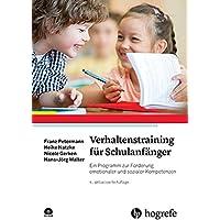 Verhaltenstraining für Schulanfänger: Ein Programm zur Förderung emotionaler und sozialer Kompetenzen