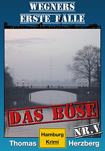 das-bose-wegners-erste-falle-5-teil-hamburg-krimi-german-edition