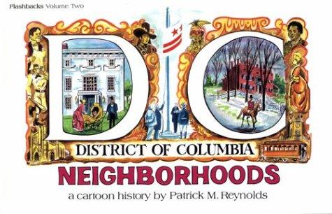 District Of Columbia Neighborhoods: A Cartoon History (Flashbacks)