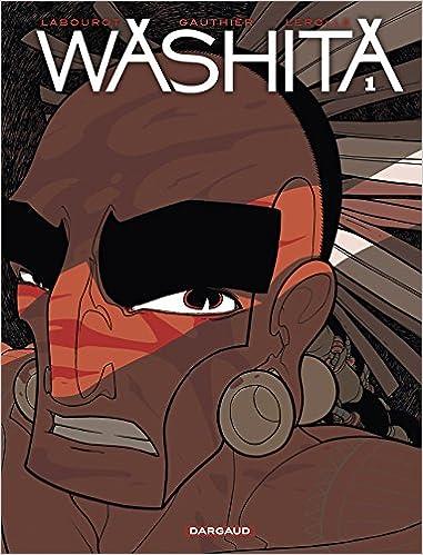 Washita - tome 1 Washita
