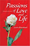 Passions of Love and Life, Lewis Barnhart, 0595664431