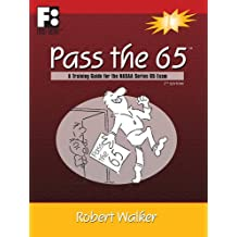 Pass the 65: A Training Guide for the NASAA Series 65 Exam